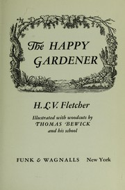 Cover of: The happy gardener | Harry Lutf Verne Fletcher