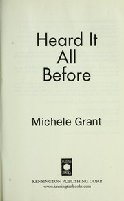 Cover of: Heard it all before | Michele Grant