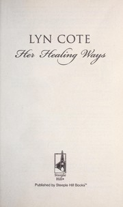 Cover of: Her healing ways | Lyn Cote