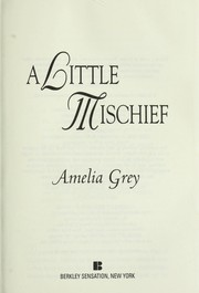 Cover of: A little mischief | Amelia Grey