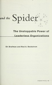 Cover of: The starfish and the spider : the unstoppable power of leaderless organizations |