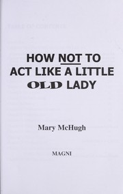 Cover of: How not to act like a little old lady | Mary McHugh