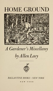 Cover of: Home ground : a gardener's miscellany |