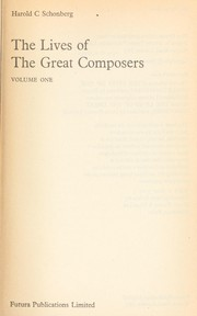 Cover of: The lives of the great composers | Harold C. Schonberg