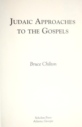 Judaic approaches to the Gospels by Bruce Chilton