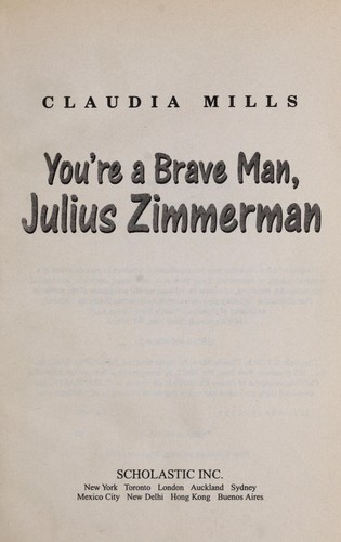 You're a brave man, Julius Zimmerman by Claudia Mills