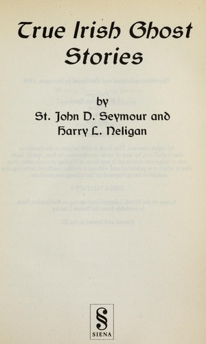 True Irish ghost stories by St. John D. Seymour