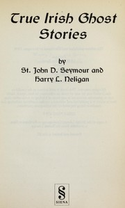 Cover of: True Irish ghost stories | St. John D. Seymour