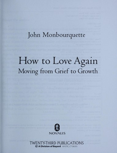 How to love again : moving from grief to growth by