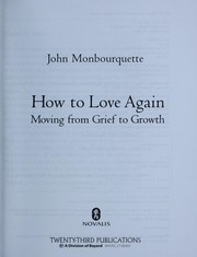 Cover of: How to love again : moving from grief to growth |