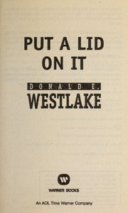 Cover of: Put a lid on it | Donald E. Westlake