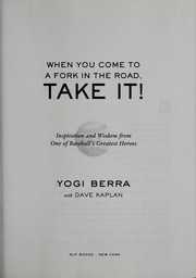 Cover of: When you come to a fork in the road, take it!