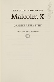 Cover of: The iconography of Malcolm X | Graeme Abernethy