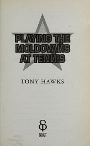 Cover of: Playing the Moldovans at tennis