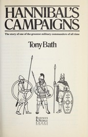 Cover of: Hannibal's campaigns | Tony Bath