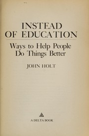 Cover of: Instead of education | John Caldwell Holt
