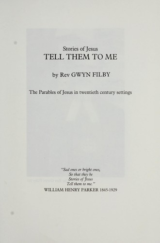 Stories of Jesus, tell them to me by Gwyn Filby