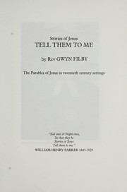 Cover of: Stories of Jesus, tell them to me | Gwyn Filby