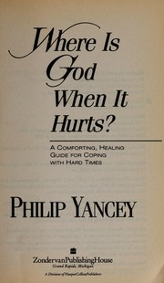 Cover of: Where is God when it hurts?
