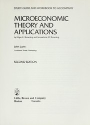 Cover of: Study guide and workbook to accompany Microeconomic theory and applications, by Edgar K. Browning and Jacquelene M. Browning | John Lunn