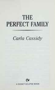 Cover of: The Perfect Family | Carla Cassidy