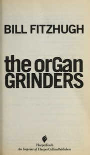 Cover of: The organ grinders