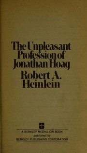 Cover of: The unpleasant profession of Jonathan Hoag | Robert A. Heinlein