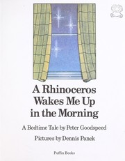 Cover of: A rhinoceros wakes me up in the morning | Peter Goodspeed