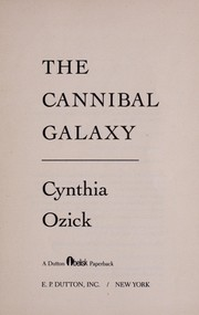 Cover of: The cannibal galaxy | Cynthia Ozick
