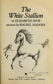 Cover of: The white stallion | Elizabeth Shub