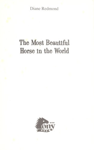 The most beautiful horse in the world by Diane Redmond