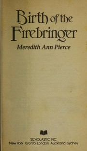 Cover of: Birth of the firebringer | Meredith Ann Pierce