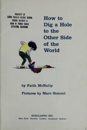 Cover of: How to dig a hole to the other side of the world