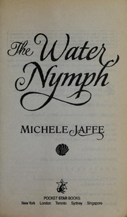 Cover of: The water nymph | Michele Jaffe