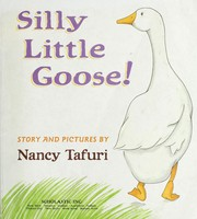 Cover of: Silly little goose!