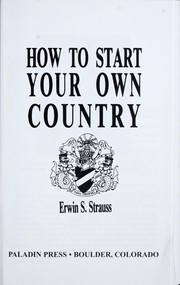 Cover of: How to start your own country