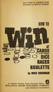 Cover of: How to win at cards, dice, races, roulette