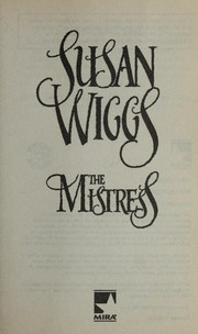 Cover of: The mistress | Susan Wiggs