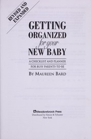 Cover of: Getting organized for your new baby | Maureen Bard
