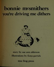 Cover of: Bonnie McSmithers you're driving me dithers