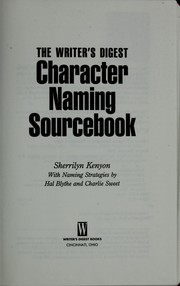 Cover of: The Writer's Digest character naming sourcebook | Sherrilyn Kenyon