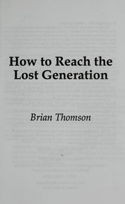 Cover of: How to reach the lost generation | Brian Thomson