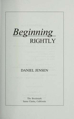 Beginning rightly by Daniel L. Jensen