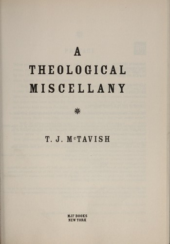 A theological miscellany by T. J. McTavish