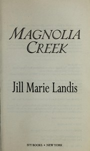 Cover of: Magnolia Creek | Jill Marie Landis