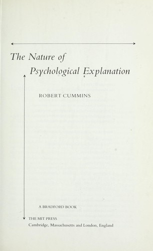 The Nature of psychological explanation by Robert Cummins