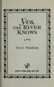 Cover of: Yes, the river knows | Tracy Dunham