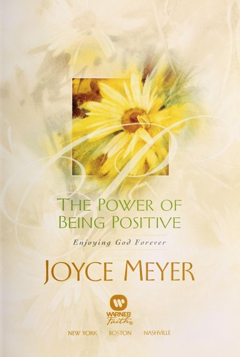 The power of being positive by Joyce Meyer