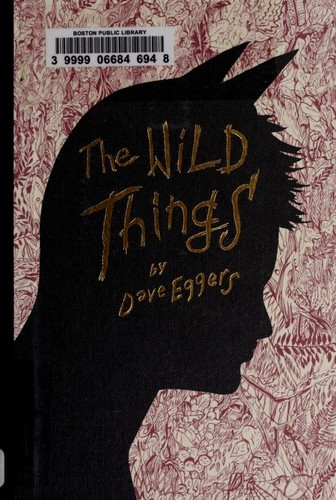 The wild things by by Dave Eggers.