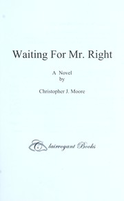 Cover of: Waiting for Mr. Right | Christopher J. Moore